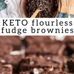 pinterest image for keto flourless fudge brownies