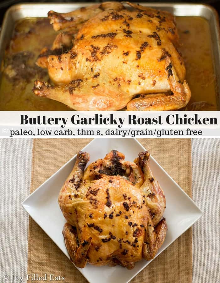 Buttery Garlicky Roast Chicken - I've roasted many chickens & this was the BEST one. The crunchy bits of garlic were amazing. Low carb, dairy free, paleo, THM S. It has a 5 min prep & 5 ingredients.