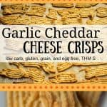 pinterest image for low carb garlic cheddar cheese crisps