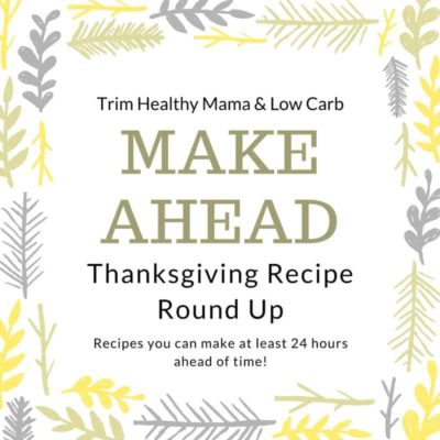 Make Ahead Thanksgiving! THM & Low Carb Recipes