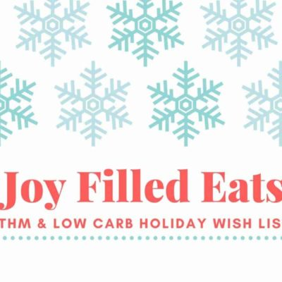 Joy Filled Eats THM & Low Carb Holiday Gift List