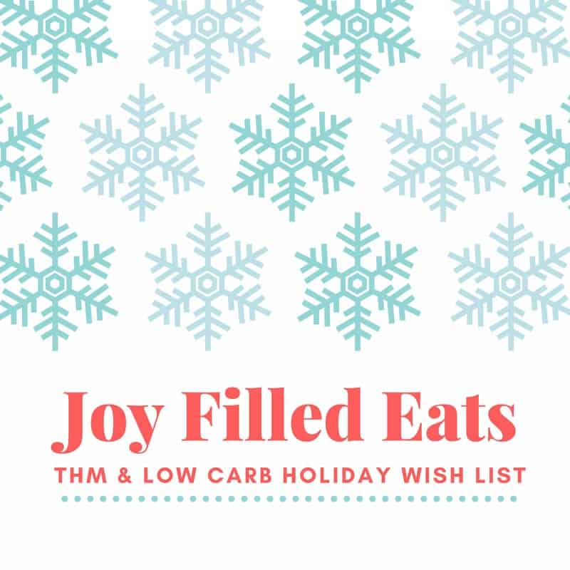 THM & Low Carb Holiday Wish List