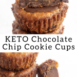 pinterest image for keto chocolate chip cookie cups