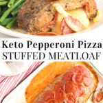 pinterest image for pepperoni pizza stuffed meatloa