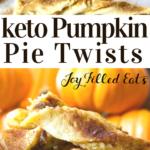 pinterest image for keto pumpkin pie twists