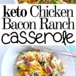 pinterest image for keto chicken bacon ranch casserole