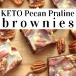 pinterest image for keto pecan praline brownies