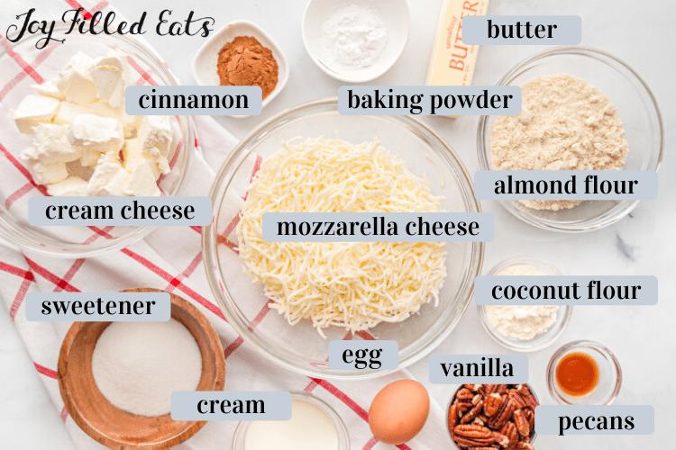 small bowls with mozzarella, cream cheese, cinnamon, sweetener, egg, vanilla, butter